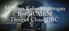 Android dan Cloud Indonesia: Manfaat DR untuk Menjaga Keberlangsungan Bisnis UM...