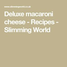 Deluxe macaroni cheese - Recipes - Slimming World