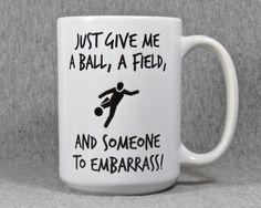 soccer player mug, soccer team coffee mug, soccer coach gift, high school soccer, college soccer, funny soccer gift by QuipsAndGrins on Etsy https://www.etsy.com/listing/265071894/soccer-player-mug-soccer-team-coffee-mug