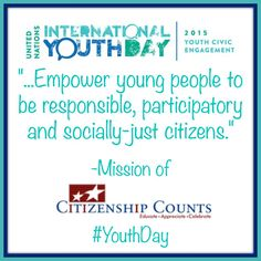 """...Empower young people to be responsible, participatory and socially-just citizens."" #YouthDay #citizenship"