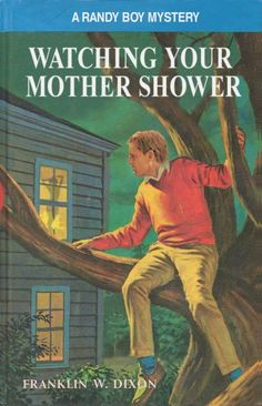 """Franklin W. Dixon: """"Watching your mother shower"""""""