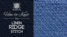 How to Knit the Linen Ridge Stitch