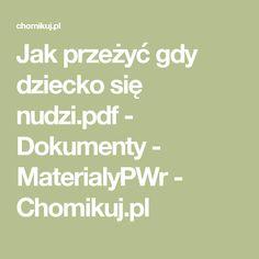 Jak przeżyć  gdy dziecko się nudzi.pdf - Dokumenty - MaterialyPWr - Chomikuj.pl