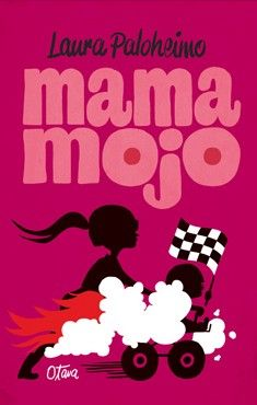 Title: Mama Mojo | Author: Laura Paloheimo | Designer: Sanna Mander