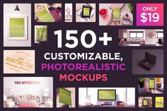 150 Customizable Photorealistic Mockups - only $19!
