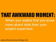 That Awkward Moment Meme: The Psychology Student Version.  #psychology #psychologyhumor #thatawkwardmomentwhen