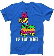 5093b1d486b I d Hit That Pinata Funny Party T-Shirt Shop I d Hit