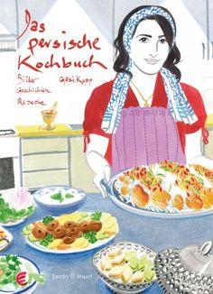 Vorgestellt: Das Persische Kochbuch Bilder, Geschichten, Rezepte http://sumikai.com/news/comicnovels/vorgestellt-das-persische-kochbuch-bilder-geschichten-rezepte