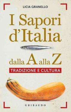 I Sapori d'Italia (di Licia Granello) dalla A alla Zeta...