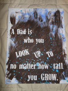 The kids (10 and 1) made this today for Father's Day. It combines a cool saying I found on here and an easy art project!    All you have to do is buy a canvas, apply sticker letters where you want them,let the kids go at it with the paint, let it dry, and peel the stickers off! Ta-Da!!