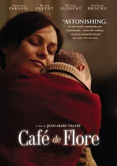 Café de Flore (2011) A love story between a man and woman. And between a mother and her son. A mystical and fantastical odyssey on love.