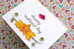 Handmade Mother's Day Card with paper quilled flowers