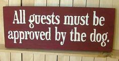 All guests must be approved by the dog. – Wooden Sign – Reclaimed Wood All guests must be approved by the dog. – Wooden Sign – Reclaimed Wood The post All guests must be approved by the dog. – Wooden Sign – Reclaimed Wood appeared first on Home. I Love Dogs, Puppy Love, Cute Dogs, Wood Crafts, Diy Crafts, Dog Signs, Animal Signs, Animal Cards, Dog Quotes