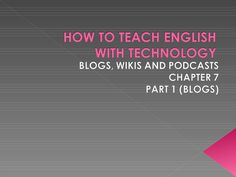 how-to-teach-english-with-technology-chapater-7-part-1 by marinatorres74 via Slideshare