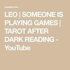 LEO | SOMEONE IS PLAYING GAMES | TAROT AFTER DARK READING - YouTube Playing Games, Games To Play, Dark Reading, Leo Tarot, After Dark, Youtube, Youtubers, Plays, Youtube Movies