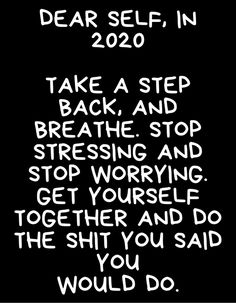 Year's Quotes 2020 : Dear self in 2020 wishes & Encouragement Greetings - Quotes Time End Of Year Quotes, New Year Motivational Quotes, Quotes About New Year, Great Quotes, Positive Quotes, Quotes To Live By, Me Quotes, Funny Quotes, Inspirational Quotes
