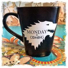Monday is Coming- funny coffee mug- Winter is coming, Fun Coffee Mug