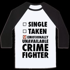 Sick of that ongoing question of your relationship status? Set prospective suitors straight with this sassy Emotionally Unavailable Crime Fighter baseball tee! | HUMAN