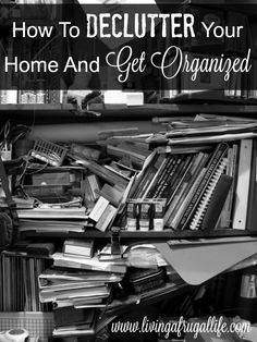 How To Declutter Your Home And Get Organized