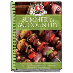 Summer In The Country Cookbook A Gooseberry Patch Exclusive Kitchen Product With 204 Recipes - P561 Cookbook Recipes, Snack Recipes, Snacks, Lazy Daisy Cake, Rolled Roast, Dhokla Recipe, Campfire Desserts, Strawberry Muffins, Sweet Potato Chips