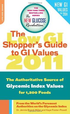 The Low GI Shopper's Guide to GI Values 2011: The Authoritative Source of Glycemic Index Values for 1200 Foods (New Glucos... $7.99