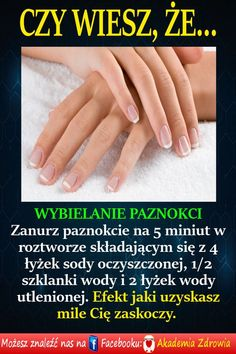 Wybielanie paznokci - Zdrowe poradniki Healthy Beauty, Healthy Skin, Health And Beauty, Diy Beauty, Beauty Hacks, Beauty Tips, Natural Cosmetics, Good Advice, Diy Nails