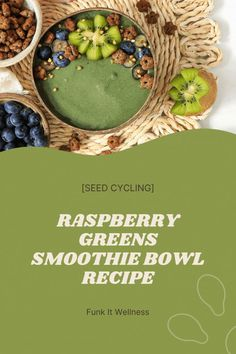 Raspberry Greens Smoothie Bowl Recipe! This seed cycling smootie bowl has all the delcious greens you need all you have to do is add either your pumpkin and flax seed blend or your sesame and sunflower seed blend. Seed Cycling, Smoothie Bowl, Serving Bowls, Raspberry, Seeds, Pumpkin, Tableware, Easy, Recipes
