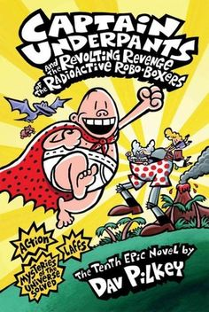 Books for the little one (and Stefan): Captain Underpants and the Revolting Revenge of the Radioactive Robo-Boxers