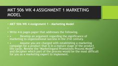 MKT 506 WK 4 ASSIGNMENT 1 MARKETING MODEL  #https://youtu.be/Or7Gbi8H4uI