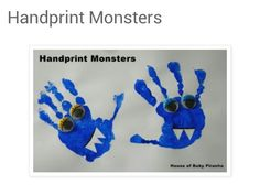 You will need: Paper Paint Paintbrush Wiggly Eyes Scissors Glue Black Marker Pen  To Make: 1. Paint your child's hand and then press onto the paper. Experiment with different looking monsters by leaving fingers or thumb paint free. 2. Let Dry 3.Add eyes, mouth and teeth to your handprints to turn them into monsters