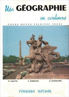 Valette, Personne, Lechaussée, Ma Géographie en couleurs CM1 (1962) Fernand Nathan, Movies, Movie Posters, France, Colors, Films, Film Poster, Cinema, Movie