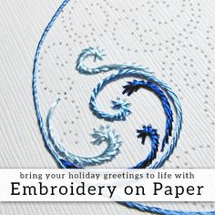 DIY: Bring your Holiday Greetings to Life with Paper Embroidery embroidery-on-paper-01                                                                                                                                                     More