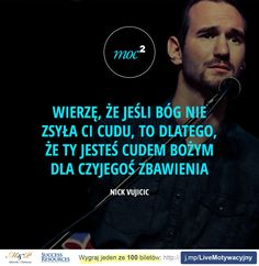 Nick Vujicic w Polsce - Moc² - Moc Kwadrat Prayer Quotes, Words Quotes, Life Quotes, All You Need Is Love, God Is Good, Nick Vujicic, Christian Wallpaper, Godly Man, God Loves You
