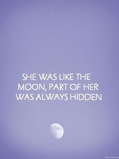 she walks like the moon, part of her always hidden