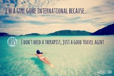 I don't need a therapist, just a travel agent. Wanderlust Quotes, Wanderlust Travel, Online Travel Agent, Best Travel Quotes, Tumblr, Cruise Travel, Future Travel, Travel Agency, Travel Around The World