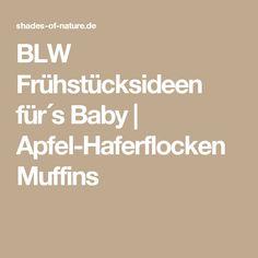 BLW Frühstücksideen für´s Baby   Apfel-Haferflocken Muffins