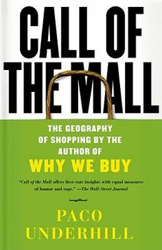 Paco Underhill, the Margaret Mead of shopping and author of the huge international bestseller Why We Buy, now takes us to the mall, a place every American has experienced and has an opinion about. The result is a bright, ironic, funny, and shrewd portrait of the mall -- America's gift to personal consumption, its most powerful icon of global commercial muscle, the once new and now aging national town square, the place where we convene in our leisure time. N/A
