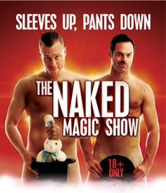"""The most entertaining show of the year"" - AussieTheatre.com.au   This boisterous R-rated magic show, strips away the top hats and capes, promising full frontal illusions. Good magicians don't need sleeves and great magicians don't need pants. This show proves just that.  For mature audiences: 18+ only."