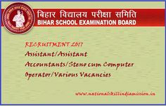 Bihar School Examination Board-recruitment-101 vacancies-Assistant/Assistant Accountants/Steno cum Computer Operator/Various Vacancies-APPLY NOW-LAST DATE 12 JANUARY 2017  Job Details :  Post Name : Assistant No. of Vacancy : 41 Posts Pay Scale : Rs. 25000/- (Per Month) Post Name : Assistant Accountants No. of Vacancy : 17 Posts Pay Scale : Rs. 25000/-  (Per Month) Post Name : Steno cum Computer Operator No. of Vacancy : 29 Posts Pay Scale : Rs. 20000/-  (Per Month) Eligibility Criteria :