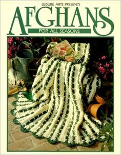 Afghans For All Seasons Book 1 (Leisure Arts #100318): Leisure Arts: 9780942237245: Amazon.com: Books, includes stunning square sampler blanket
