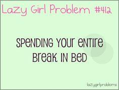 lazy girl problem   lazy girl problems   Laziness Is Not My Greatest Trait.