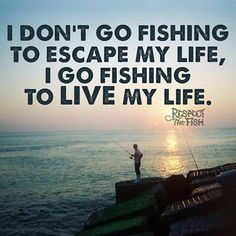 #live to #fish, fish to live. #respectthefish