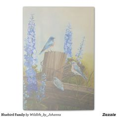 "Bluebird Family Post-it® Notes. Designed from my original oil painting ""Bluebird Family And Delphiniums"" by Johanna Lerwick Wildlife/Nature Artist."