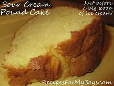 Recipes For My Boys - Sour Cream Pound Cake