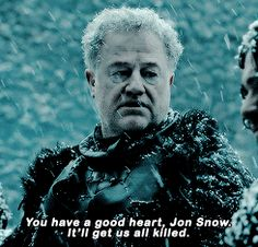 What's going to get you killed? Jon bringing wildlings over the wall rather than let them become white walkers?