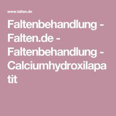 Faltenbehandlung - Falten.de - Faltenbehandlung - Calciumhydroxilapatit
