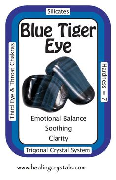 """Blue Tiger Eye, """"I am connected to my physical body.""""  Blue Tiger Eye (also called Hawk's Eye) is very calming and reduces stress. It can help to calm an overactive sex drive. Shimmery Blue Tiger Eye can illuminate issues that may have been difficult to see otherwise.  Code HCPIN10 = 10% discount  www.healingcrystals.com/advanced_search_result.php?dropdown=Search+Products...&keywords=blue+tiger  www.healingcrystals.com/Crystal_Information_Cards___Oracle_Decks_1__2_and_3.html"""