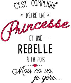 personnaliser tee shirt princesse et rebelle Mantra, Quote Citation, French Quotes, Positive Attitude, Sentences, Slogan, Decir No, Quotations, Affirmations