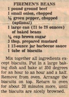 Recipe Clipping For Firemen's Beans .This reminds me of another recipe I use to make - only difference - pork and beans instead of baked - then add cheese to the top before baking. Retro Recipes, Old Recipes, Vintage Recipes, Beef Recipes, Great Recipes, Cooking Recipes, Favorite Recipes, Recipies, Jamaican Recipes