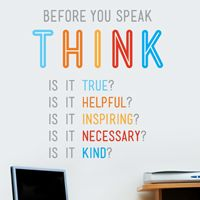 Think Before You Speak - Quote - Printed Wall Decals Stickers Graphics Speak Quotes, Quotes To Live By, Think Before You Speak, Custom Wall Decals, Classroom Rules, Classroom Design, Verbatim, The Words, Questions